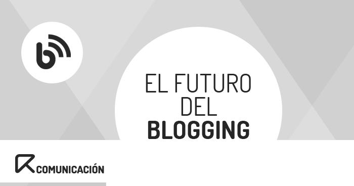 futuro del blogging