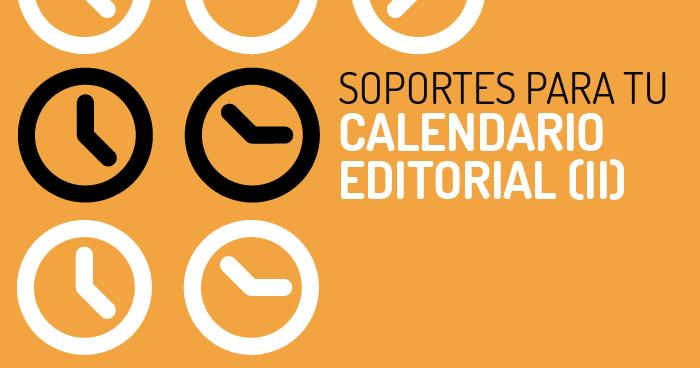 calendario editorial, soportes y herramientas