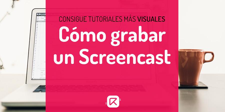 cómo hacer screencasts