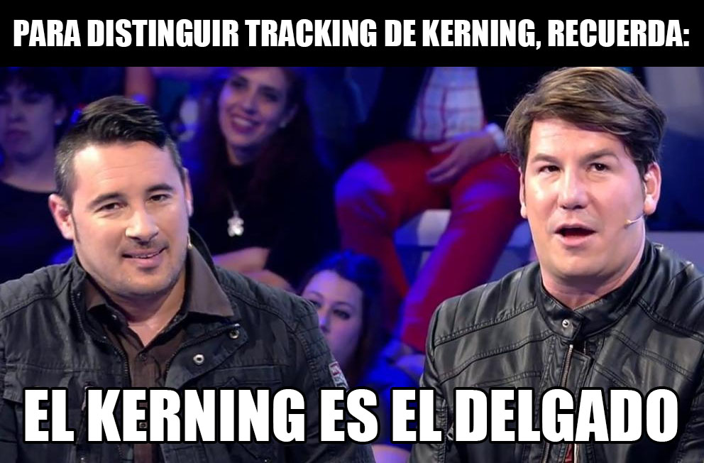 distinguir tracking de kerning meme